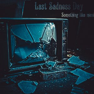 Image for 'Last Sadness Day'