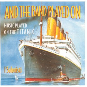 Image pour 'And The Band Played On - Music Played On The Titanic'