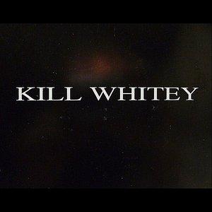 Image for 'Kill Whitey / Weird Phone Stuff'