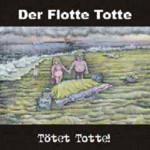 Image for 'Tötet Totte!'