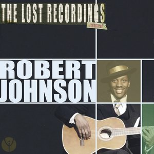 Image for 'Robert Johnson the Lost Recordings (Remastered)'