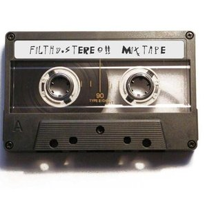 Image for 'Filthy.Stereo.Mixtape!!'