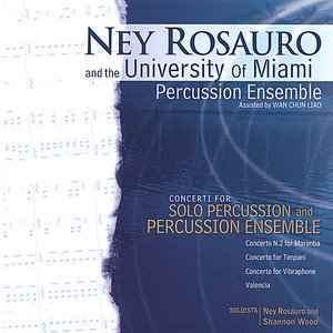 Image for 'Ney Rosauro and the University of Miami Percussion Ensemble'