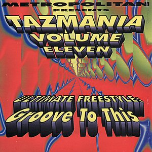 Image for 'Tazmania Vol. 11: Ultimate Freestyle'