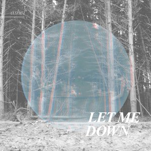 Image for 'Let me Down'