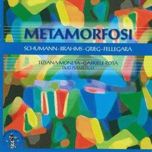 Image for 'Schumann, Brahms, Grieg, Fellegara : Metamorfosi'