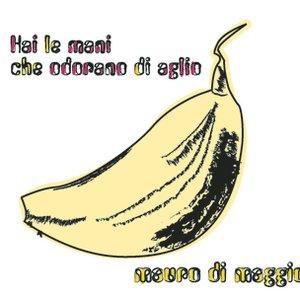 Image for 'Hai Le Mani Che Odorano Di Aglio'