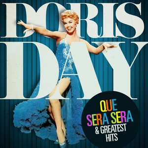 Image for 'Doris Day : Que Sera Sera and Greatest Hits (Remastered)'