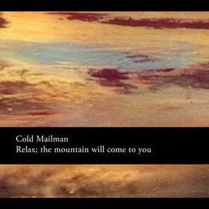 Image for 'Relax; the mountain will come to you'