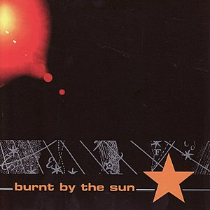 Image for 'Burnt By the Sun'