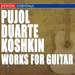 Image for 'Pujol - Duarte - Koshkin: Works for Guitar'