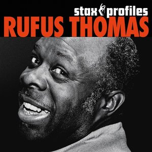 Image for 'Stax Profiles: Rufus Thomas'