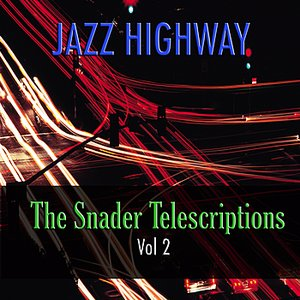 Image for 'Jazz Highway: The Snader Telescriptions, Vol. 2'