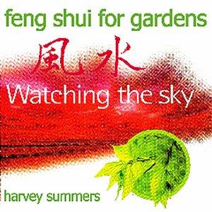Immagine per 'Feng Shui For Gardens - Watching The Sky'