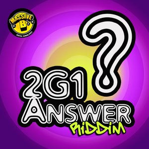 Image for 'Massive B Presents: 2G1 Answer Riddim'