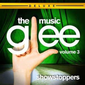 Image pour 'Glee: The Music, Vol. 3 - Showstoppers (Deluxe Edition)'