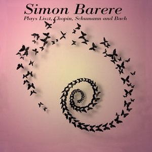 Image for 'Simon Barere Plays Liszt, Chopin, Schumann and Bach'