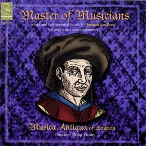 Imagem de 'Master of Musicians: Songs and Instrumental Music by Josquin des Pres, His Pupils and Contemporaries'
