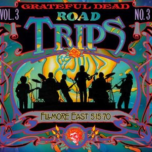 Image for 'Road Trips, Volume 3, No. 3: Fillmore East 5-15-70'