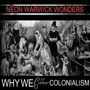 Image for 'Why We Celebrate Colonialism'