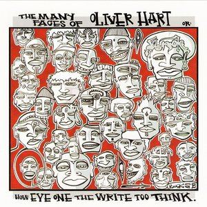 Image for 'The Many Faces of Oliver Hart, Or: How Eye One the Write Too Think'