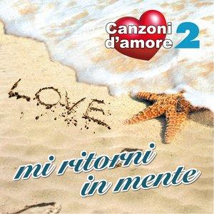 Image for 'Mi ritorni in mente : Canzoni d'amore, Vol. 2'