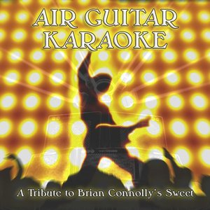 Image for 'Air Guitar Karaoke: A Tribute to Brian Connolly's Sweet'