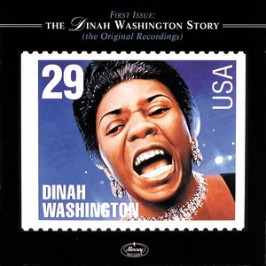 Image for 'First Issue: The Dinah Washington Story (The Original Recordings)'
