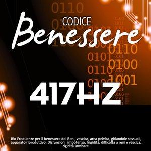 Image for 'Codice benessere 417 Hz: bio frequenze per il benessere dei reni, vescica, area pelvica, ghiandole sessuali, apparato riproduttivo (Disfunzioni: impotenza, frigidità, difficoltà a reni e vescica, rigidità lombare)'