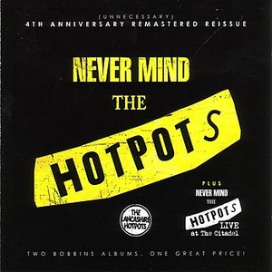 Image for 'Never Mind the Hotpots / Never Mind the Hotpots (Live)'