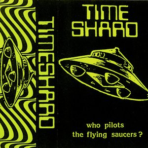 Timeshard - Who Pilots The Flying Saucers?