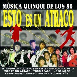 Image for 'Esto Es un Atraco (Musica Quinqui de los 80)'