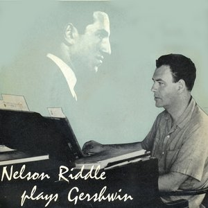 Image for 'Nelson Riddle Plays Gershwin'