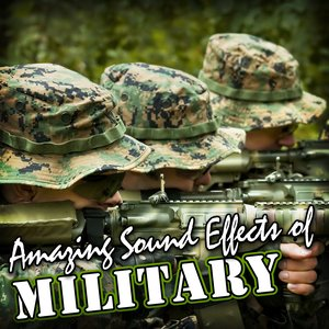 Image for 'Amazing Sound Effects of Military'