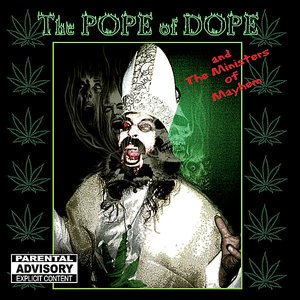 Image for 'The Pope of Dope and the Ministers of Mayhem'