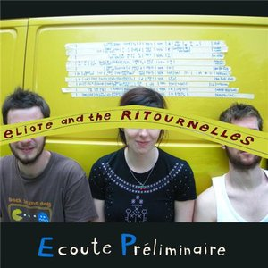 Image for 'Ecoute Preliminaire by eliotE & The Ritournelles'