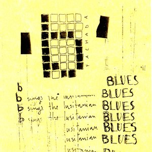 Image for 'b (fachada) Sings the Lusitanian Blues'