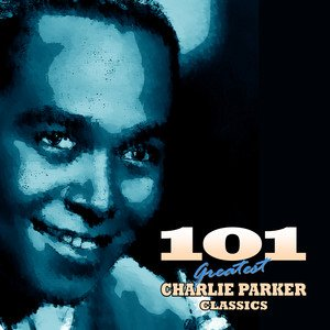 Image for '101 Essential Charlie Parker Classics'