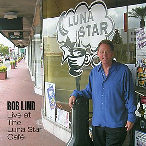 Image for 'Bob Lind Live at the Luna Star Café'