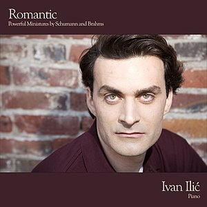 Image for 'Romantic - Powerful Miniatures by Schumann and Brahms'