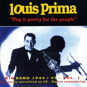 Image for 'Big Band 1944-1947 - Vol.1 Play It Pretty for the People'