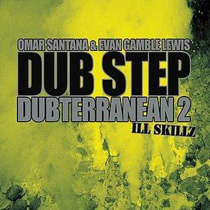 "Image for 'Dubterranean 2 ""ILL SKILLZ""'"