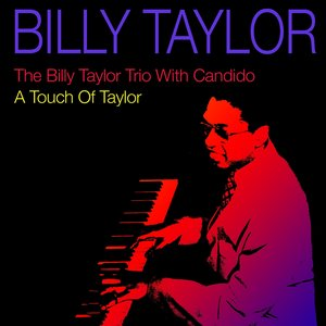 Image for 'The Billy Taylor Trio With Candido / A Touch of Taylor'