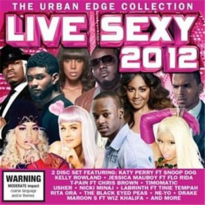 Image for 'Live Sexy 2012- The Urban Edge Collection'