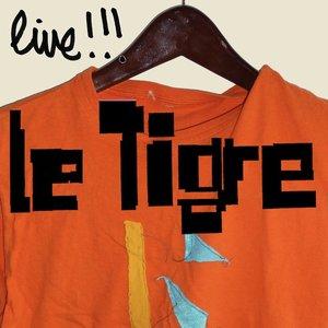 Imagen de 'Le Tigre Live!'