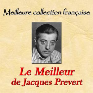 Image for 'Meilleure collection française: Le Meilleur de Jacques Prévert'