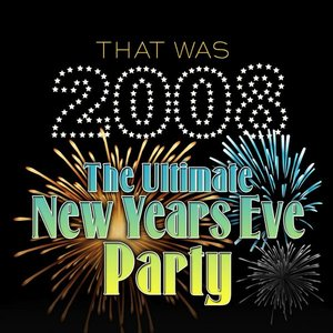 Imagen de 'That was 2008 The Ultimate New Years Eve Party'