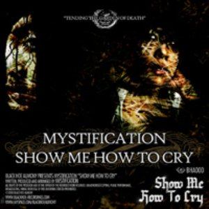 Image for 'BHA000 - Mystification - Show Me How To Cry'