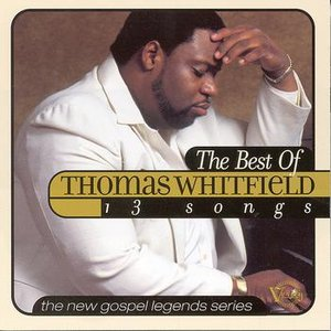 Image for 'The New Gospel Legends: The Best Of Thomas Whitfield'