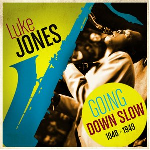 Image for 'Going Down Slow 1946-1949'